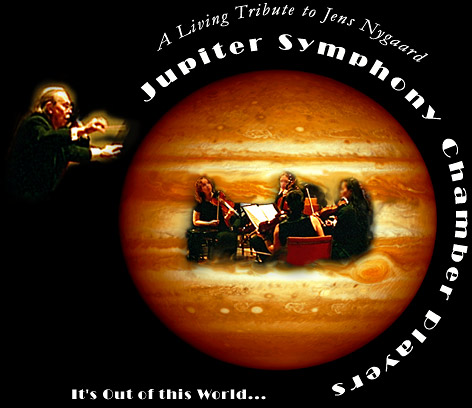 A Living Tribute to Jens Nygaard: Jupiter Symphony Chamber Players... It's Out of This World